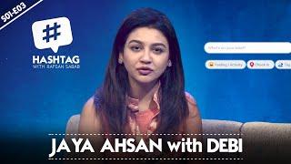 Hashtag with Rafsan Sabab feat. Jaya Ahsan (জয়া আহসান) | Debi Special | S01E03