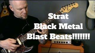 A Strat. Black Metal. And Blast Beats