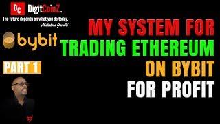 ByBit - Trading Ethereum For Profit - PART 1