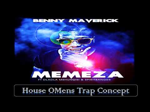 Benny Maverick - Memeza (House OMens Trap Remix)