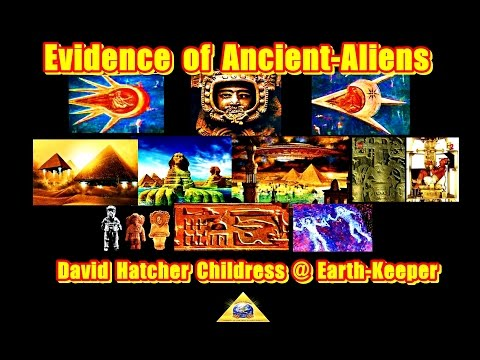 Ancient Aliens: The Evidence - David Hatcher Childress - Brilliant!