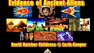Ancient Aliens: The Evidence - David Hatcher Childress - Brilliant!