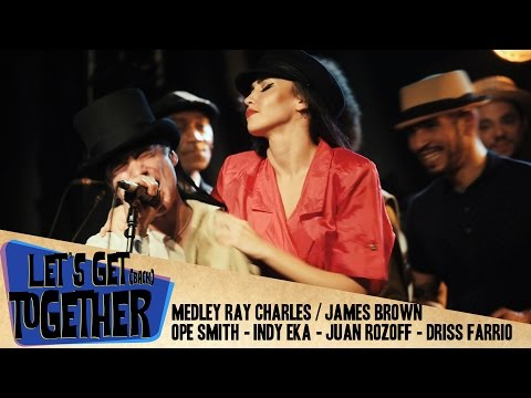 Let's Get Together - Ray Charles/James Brown Medley (O. Smith - I. Eka - J. Rozoff - D. Farrio)