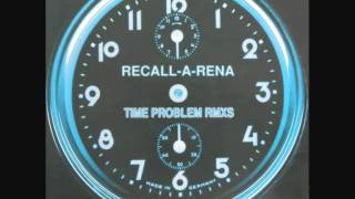 Recall-A-Rena - Time Problem (Frank Biazzi Remix) (B3)
