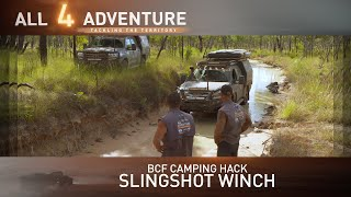 Slingshot Winch: BCF Camping Hack► All 4 Adventure TV