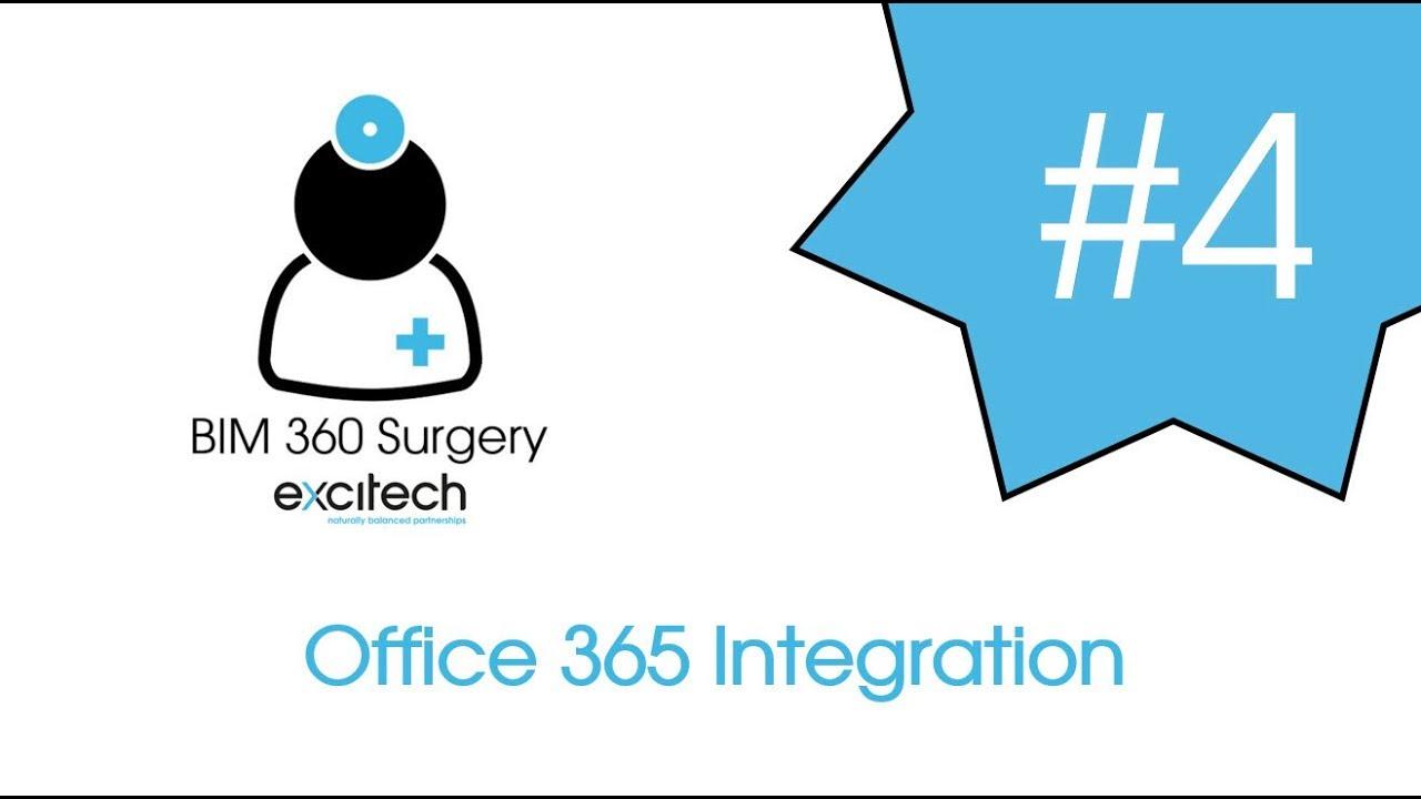 BIM 360 Surgery #4 - Office 365 Integration