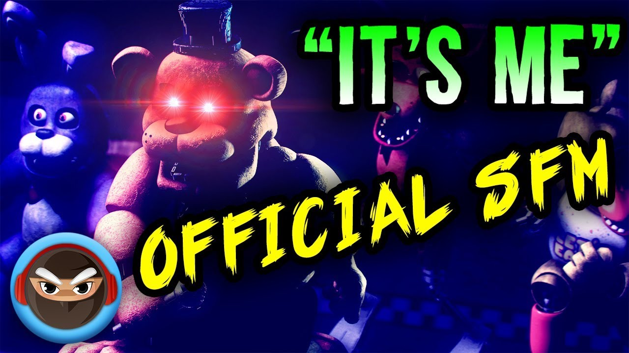 Sfm Fnaf Song It S Me Official Music Video Animation Youtube