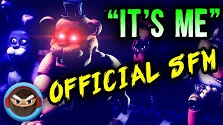 - SFM FNAF SONG IT S ME OFFICIAL MUSIC VIDEO ANIMATION