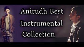 Anirudh Best Instrumental Collection