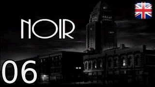 Noir: A Shadowy Thriller - [06/10] - [The kidnapping of Wo-Tan #1] - English Walkthrough