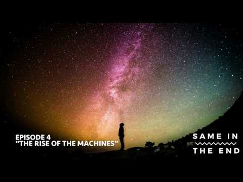 #4 - The Rise Of The Machines