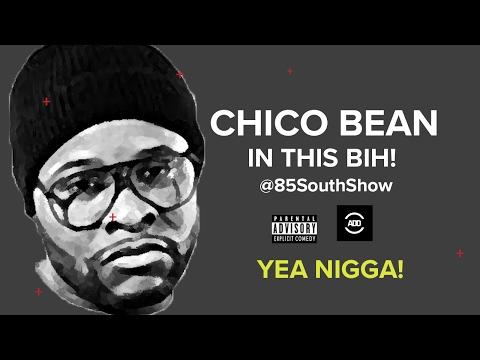 Chico Bean Featuring The 85 South Show Part 1 Karlous Miller @karlousm @claytonenglish @chicobean