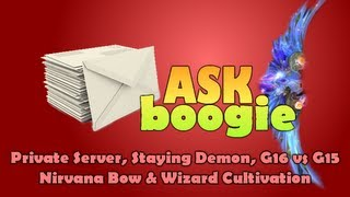 PWI | Ask boogie : Private Server, Staying Demon, G16 vs G15 Bow & Wizard Cultivation