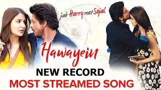Shahrukh's hawayein song makes new record - jab harry met sejal