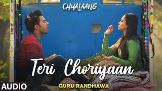 Chhalaang: Teri Choriyaan (AUDIO) Rajkummar R, Nushrratt B | Guru Randhawa, VEE, Payal Dev