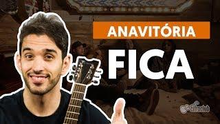 Baixar FICA (part. Matheus e Kauan) - Anavitória (aula de violão simplificada)