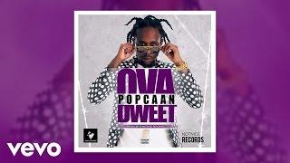 Popcaan - Ova Dweet (Audio)