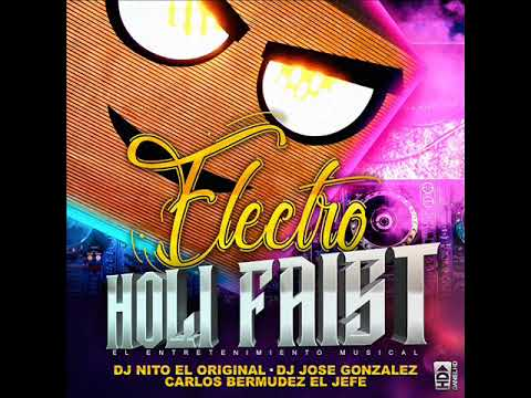 ELECTRO 2018 HOLI FAITH DJ NITO FT DJ JOSE GONZALEZ