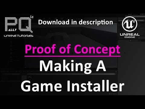 Unreal Engine 4 Proof of Concept - Making A Game Installer