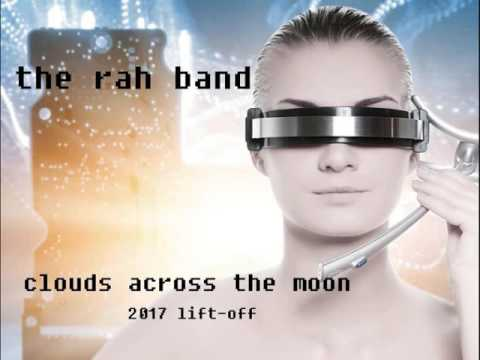 the rah band - clouds across the moon 2017 liftoff (radio edit)