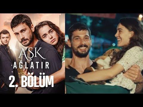 Aşk Ağlatır 2. Bölüm