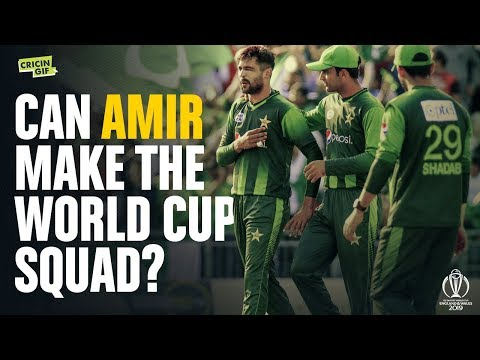 Can Mohammad Amir make it to Pakistan's World Cup squad?