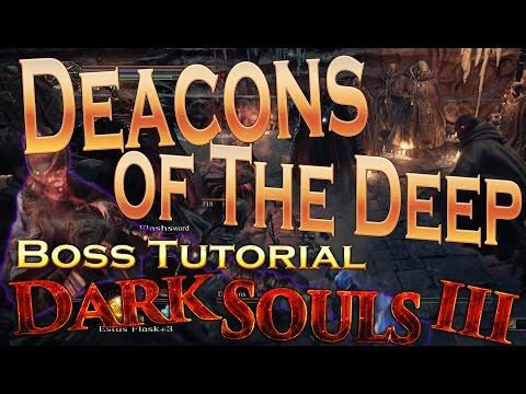 Dark Souls 3 - Deacons of The Deep Boss - Guide Tutorial