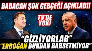 Ali Babacan şok gerçeği açıkladı \Erdoğan bundan bahsetmiyor\