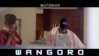 Mutoriah - Wangoro (Official Video)