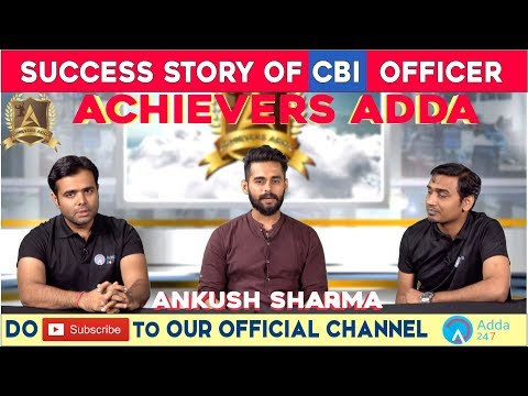 Achievers Adda | Success Story Of Ankush Sharma SSC CGL 2016 (CBI OFFICER)