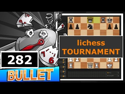 Bullet Chess #282: lichess Bullet Arena
