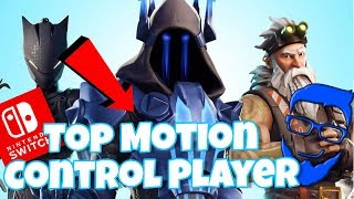 SEASON 7 HYPE!!! ~ Top Motion Control Player ~ Fortnite Nintendo Switch ~ Mike CantGame