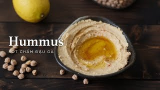 Hummus Recipe 🍀 Sốt Đậu Gà Hummus