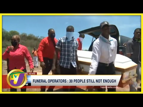 Funeral Operators: 30 People Still Not Enough   TVJ News - June 25 2021