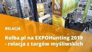 #Kolba.pl na #EXPOHunting 2019 - #video #relacja z targów myśliwskich