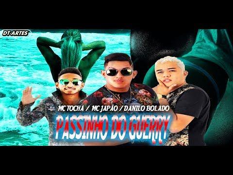 MC TOCHA MC JAPÃO E DANILO BOLADO - PASSINHO DO GUERRY - MUSICA NOVA 2017