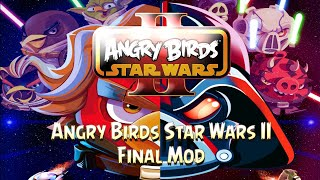 Angry Birds Star Wars 2 Mod (Final Version) (Mighty Eagle, Remastered Themes, New Bird Powers, etc.)