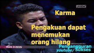 Karma 10 maret 2018 ~ Pengakuan Dapat Menemukan Orang Hilang