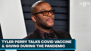 Tyler Perry Talks COVID Vaccine & Giving During the Pandemic