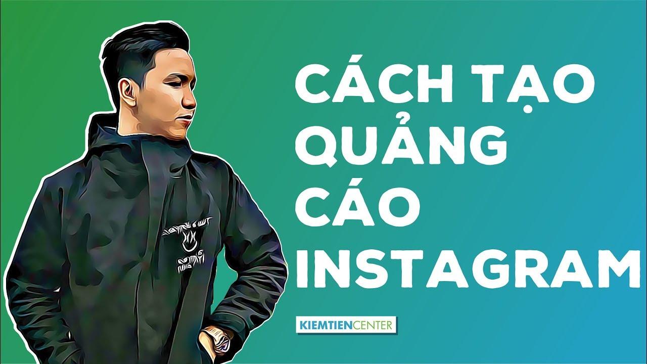 Hướng dẫn tạo chiến dịch quảng cáo đầu tiên trên Instagram | Kiemtiencenter