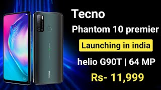Tecno phantom 10 premier - helio G90T, 64 MP, fast charging and more full details about it 🔥