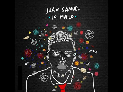 """Lo Malo"" - Juan Samuel (Lyric Video)"