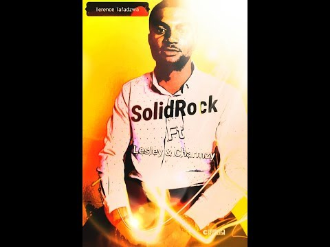 Terry Miles -  SolidRock ft Lesly & Charmzy