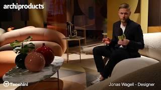 Salone del Mobile.Milano 2018 | TACCHINI - Jonas Wager presents Julep Sofa Range