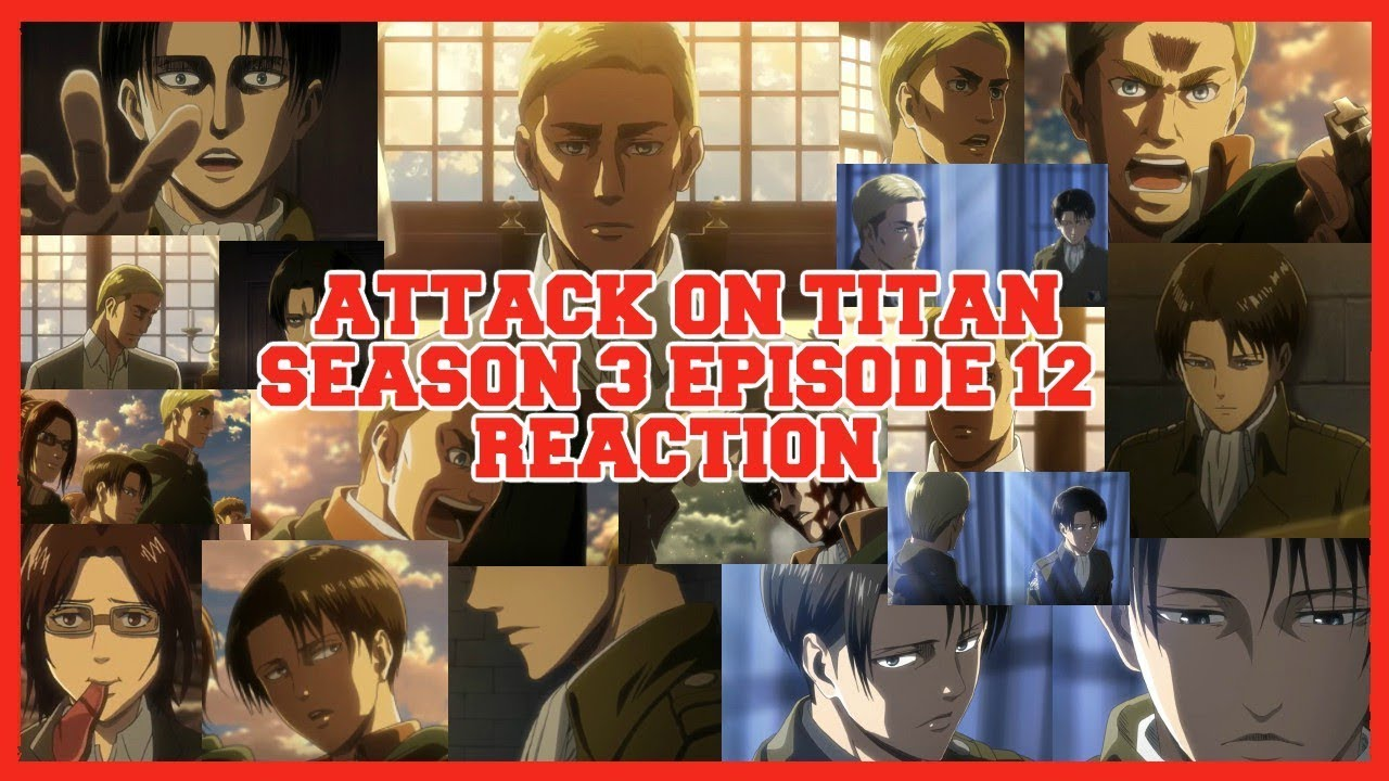Attack On Titan Season 3 Episode 12 Reaction and Thoughts ...