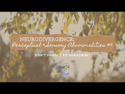 Perceptual and Sensory Abnormalities - Pt 3