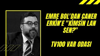 EMRE BOL'DAN CANER ERKİN'E \