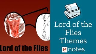 Lord of the Flies - Themes