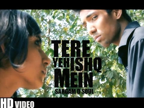 Tere Yeh Ishq Mein : Sargam D Soul : Official Music Video : HD : New Sad Hindi Song 2014
