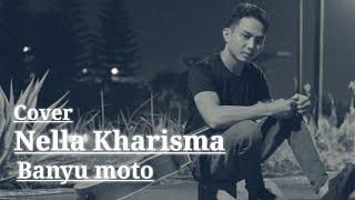 Download NELLA KHARISMA BANYU MOTO COVER